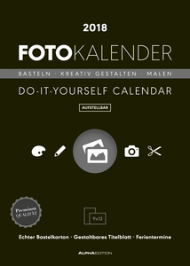 Foto-Bastelkalender schwarz aufstellbar 2018 - Bastelkalender / Do it yourself calendar (15 x 21) - datiert - Kreativkalender | Dodax.at