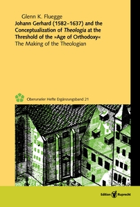 Johann Gerhard (1582–1637) and the Conceptualization of Theologia at the Threshold of the »Age of Orthodoxy«   Dodax.co.uk