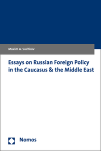 Essays on Russian Foreign Policy in the Caucasus and the Middle East | Dodax.ch