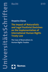 The Impact of Naturalistic and Legal Positivist Doctrines on the Implementation of International Human Rights Treaty Law | Dodax.ch