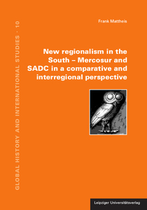 New regionalism in the South Mercosur and SADC in a comparative and interregional perspective | Dodax.de