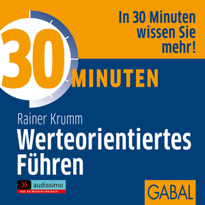 30 Minuten Werteorientiertes Führen, 1 Audio-CD | Dodax.at