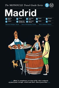 The Monocle Travel Guide: Madrid | Dodax.at