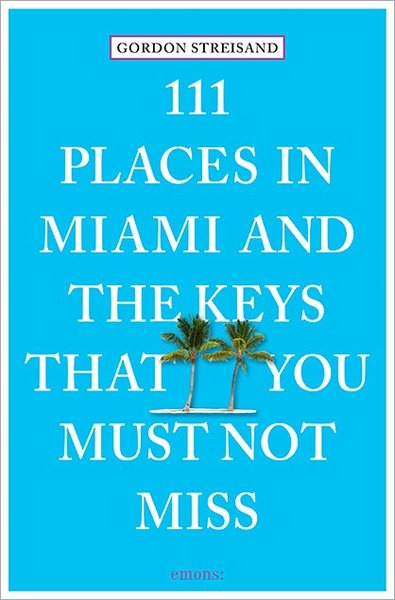 111 Places in Miami and the Keys that you must not miss | Dodax.ch