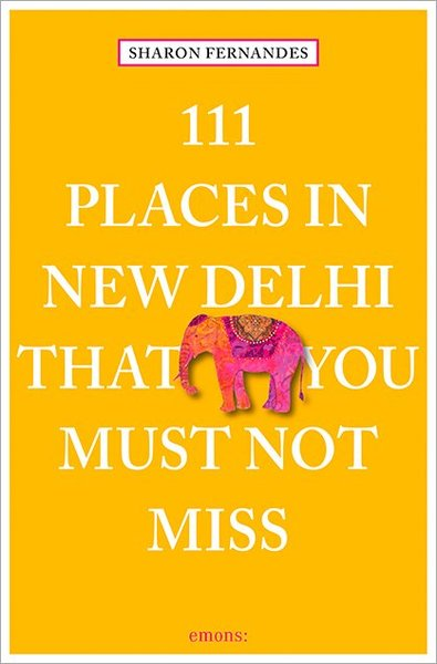 111 Places in New Dehli that you must not miss | Dodax.ch