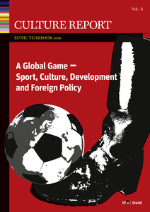 GLOBAL GAME. Sport, Culture, Development and Foreign Policy Culture Report EUNIC Yearbook 2016 | Dodax.co.uk