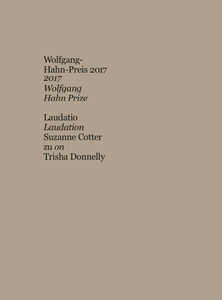 Trisha Donnelly. Wolfgang-Hahn-Preis / Wolfgang-Hahn-Prize 2017 Laudatio auf / for Trisha Donnelly von / by Suzanne Cotter | Dodax.com