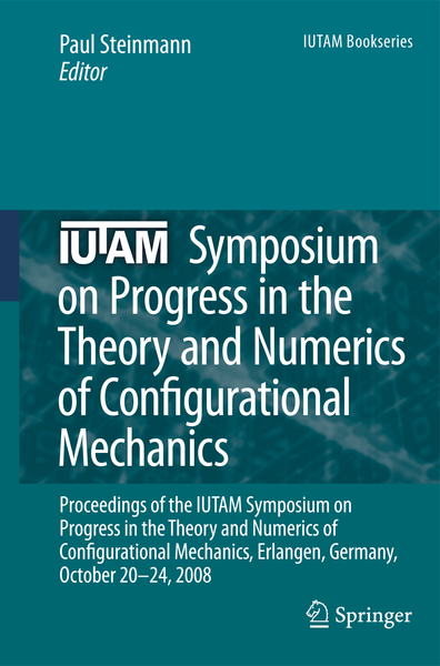 IUTAM Symposium on Progress in the Theory and Numerics of Configurational Mechanics | Dodax.ch