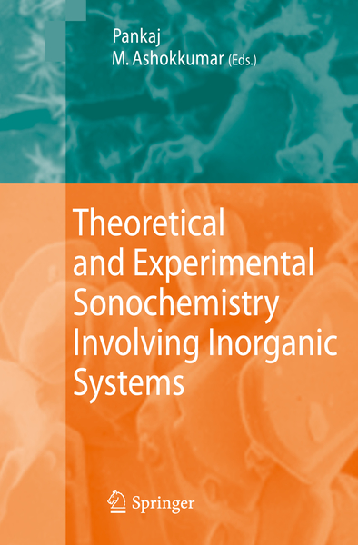 Theoretical and Experimental Sonochemistry Involving Inorganic Systems | Dodax.ch