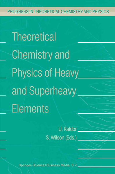 Theoretical Chemistry and Physics of Heavy and Superheavy Elements | Dodax.pl
