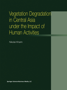 Vegetation Degradation in Central Asia under the Impact of Human Activities | Dodax.de