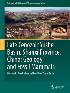 Late Cenozoic Yushe Basin, Shanxi Province, China: Geology and Fossil Mammals | Dodax.ch