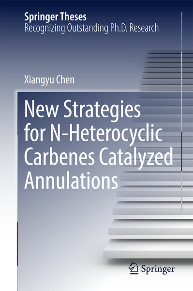 New Strategies for N-Heterocyclic Carbenes Catalyzed Annulations | Dodax.ch