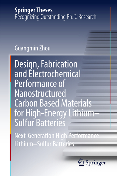 Design, Fabrication and Electrochemical Performance of Nanostructured Carbon Based Materials for High-Energy Lithium–Sulfur Batteries | Dodax.nl